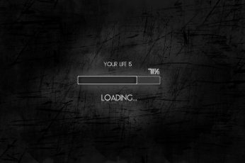 Wallpaper Your Life is loading text, black, minimalism, humor, simple background