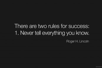 white text on black background, white there are two rules for success: 1. Never tell everything you know. on grey background