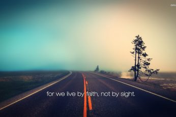 For we live by faith not by sight wallpaper, gray highway, motivational, road, Jesus Christ, Holy Bible, quote
