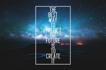 The best way to predict the future is to create it quote wallpaper, digital art