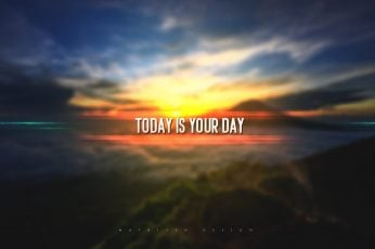 Today is your day wallpaper, typography, digital art, 2D, depth of field