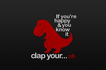 If you're happy & you know it clap your…oh wallpaper