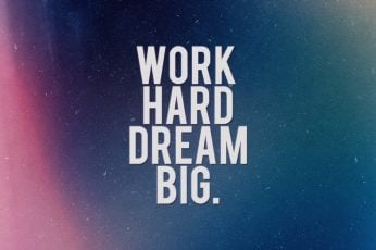Work hard dream big wallpaper, quote, typography, inspirational, motivational