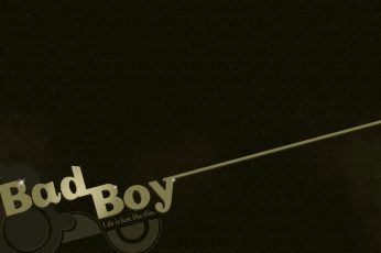 Bad boy life is just like this wallpaper