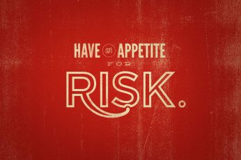 Have and Appetite for Risk text, quote, typography, motivational