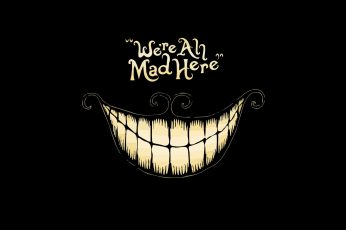 Were ah mad here text, dark, black, anime, Alice in Wonderland