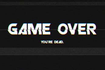 Wallpaper Game Over You're Dead text overlay, video games, glitch art, western script