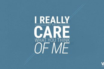 I really do not care what you think of me text with blue wallpaper