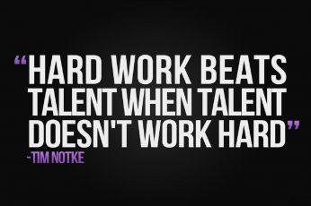 Tim Notke quote wallpaper, hard work beats talent when talent doens't work hard