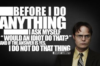 Before i do anything wallpaper, Dwight Schrute, The Office, quote