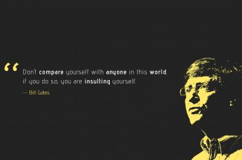 Dont compare wallpaper, Bill Gates