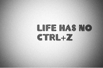 Life has no ctrl+z wallpaper, Truth, life, quotes, funny