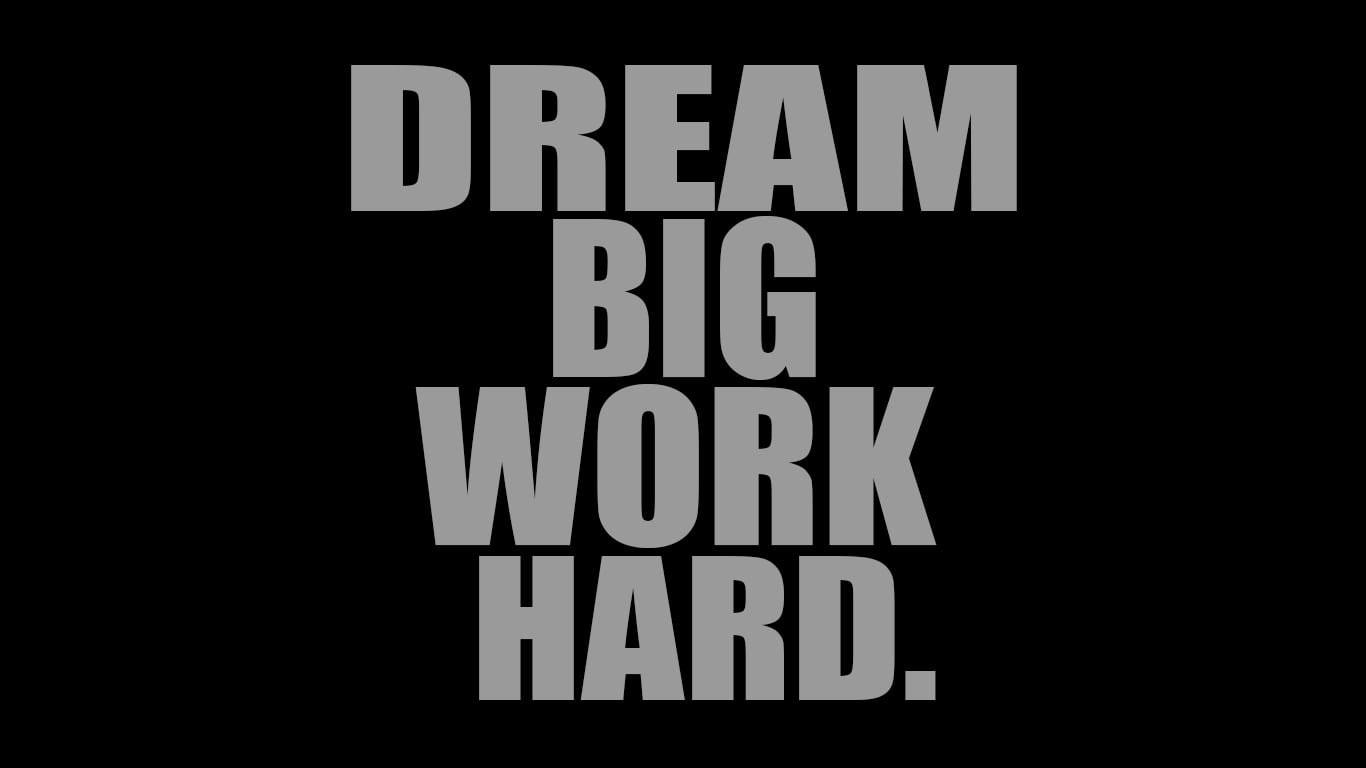 Wallpaper Dream Big Work Hard, Typography, Black • Wallpaper For ...