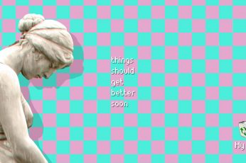 Wallpaper Things Should Get Better Soon Quote, Vaporwave