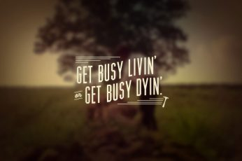 Wallpaper Get Busy Livin Get Busy Dyin Text, Quote