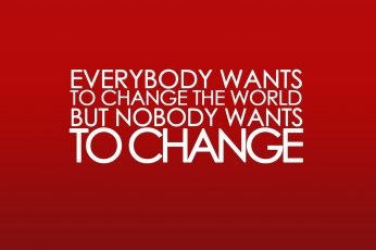 Wallpaper Life Change Quote, Everybody Wants To Change