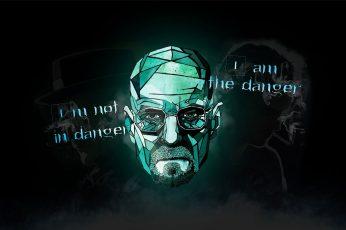 Wallpaper I'm not in danger I am the danger