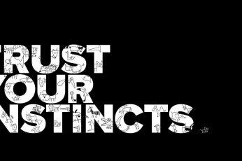 Wallpaper Black Background, Trust Your Instincts, Motivational