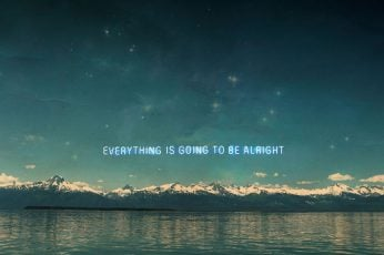 Wallpaper Everything is going to be alright, Motivation