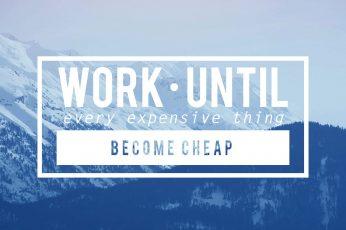 Wallpaper Work Until, Typography, Motivational, Simple