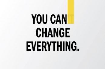 Wallpaper You Can Change Everything Text, Motivational