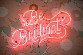 Wallpaper Be Brilliant Neon Light, Decor, Design, Floral