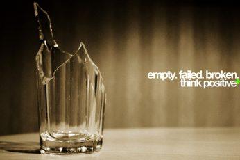 Wallpaper Quote, Empty, Failed, Broken, think positive