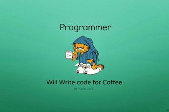 Coding Wallpaper, Programmer, Will Write Code For Coffee